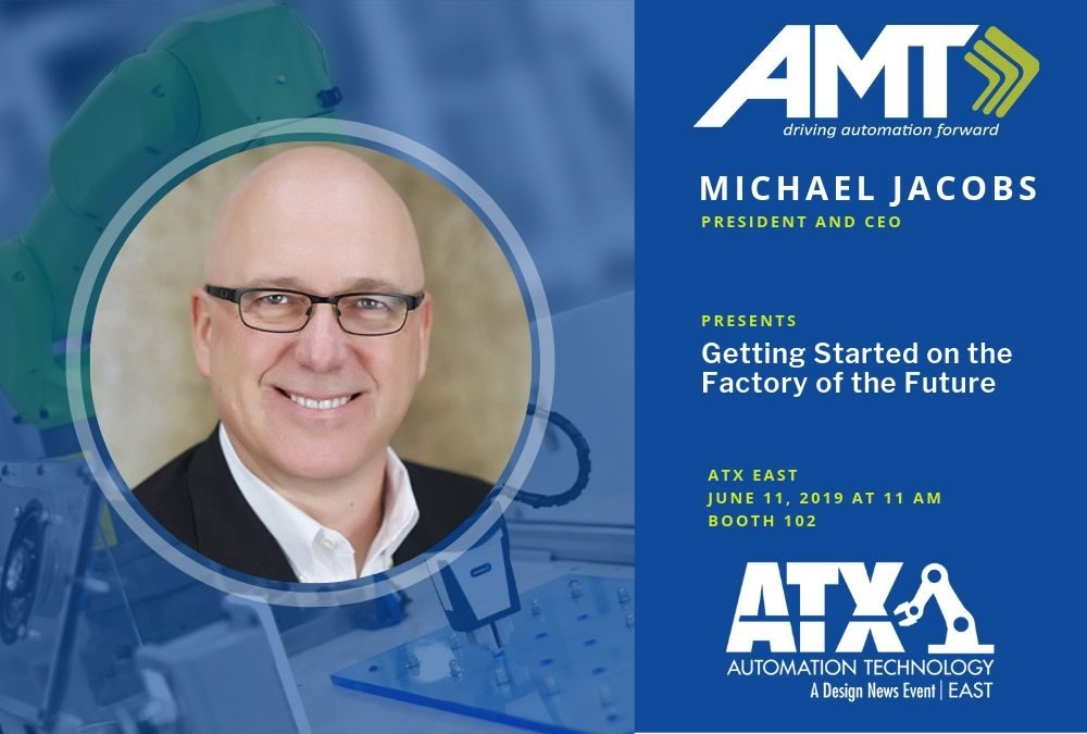 Applied Manufacturing Technologies CEO Michael Jacobs to Share Expertise on Smart Manufacturing at ATX East June 11, 2019 at Javits Center