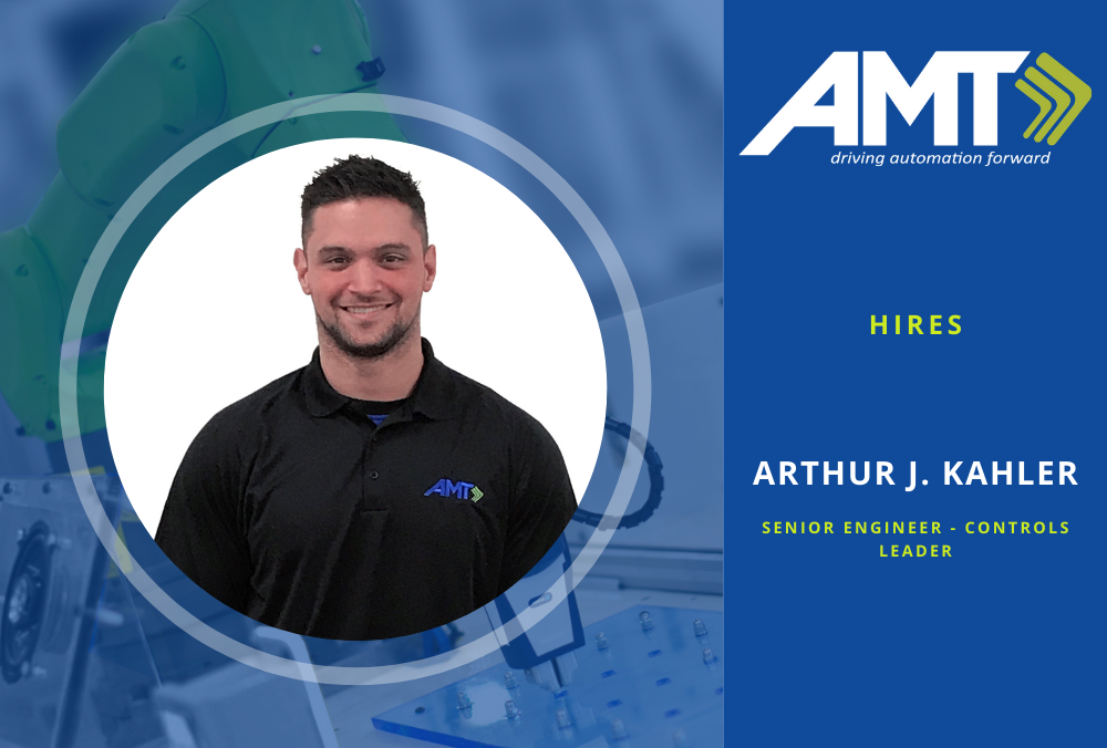 AMT Hires Senior Engineer and Controls Leader Arthur J. Kahler to Meet Increase in Demand for Manufacturing Control Systems