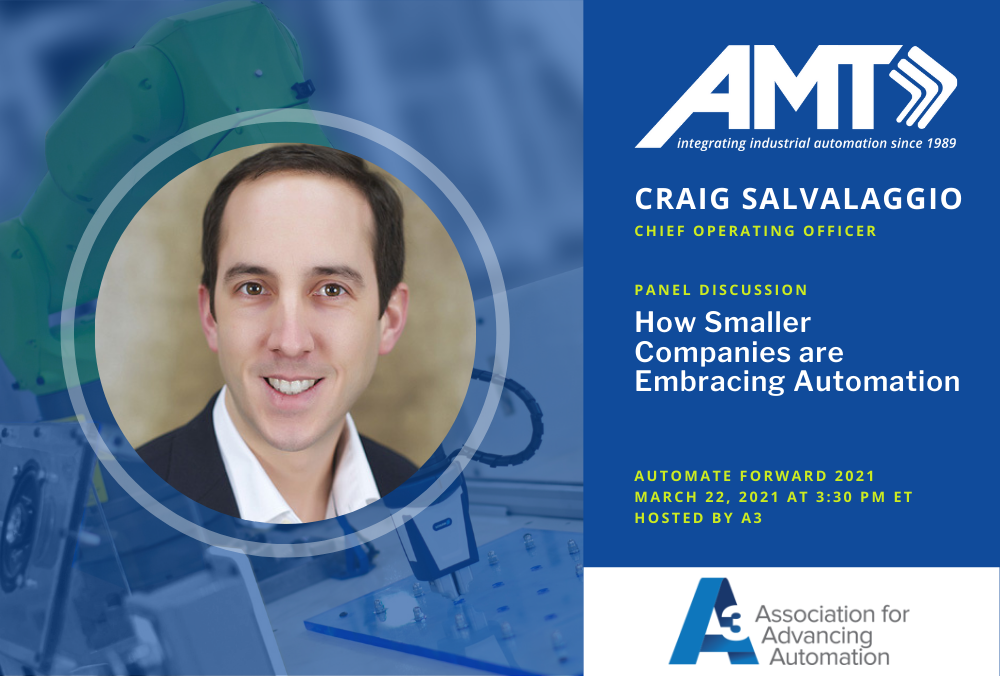 "Craig Salvalaggio to Participate in Panel Discussion ""How Smaller Companies are Embracing Automation"" at Automate Forward 2021 on March 22"
